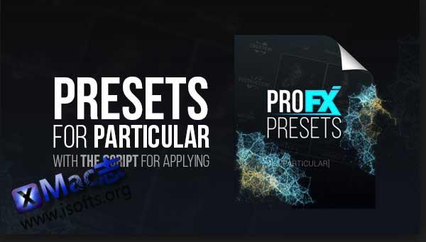 [Mac]一键创建粒子火焰烟雾特效预设 : Pro FX Presets for Particular