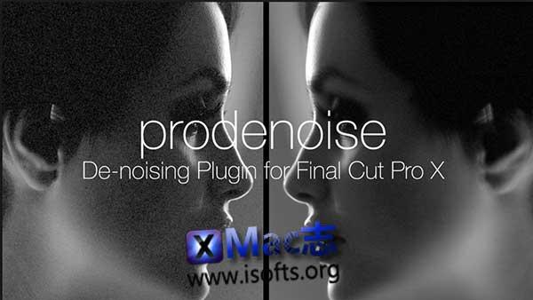 [Mac] FCPX专业视频降噪插件 : ProDenoise